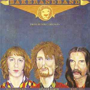 Bakerandband - From Humble Oranges FLAC