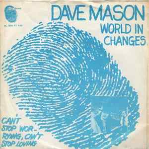 Dave Mason - World In Changes / Can't Stop Worrying, Can't Stop Loving FLAC