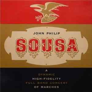 John Philip Sousa, The Pride Of The '48 Band - Sousa Marches FLAC