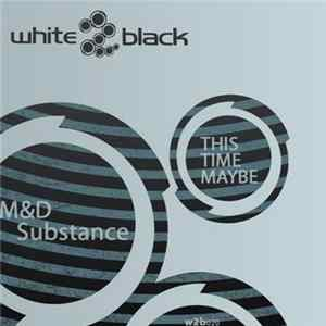 M&D Substance - This Time Maybe FLAC