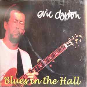 Eric Clapton - Blues In The Hall FLAC
