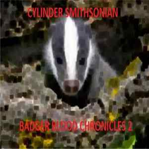 Cylinder Smithsonian - Badger Blood Chronicles 2 FLAC