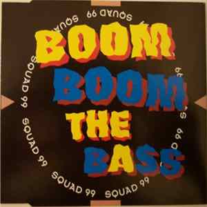 Squad 99 - Boom Boom The Bass FLAC