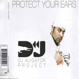 DJ Aligator Project - Protect Your Ears FLAC