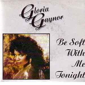 Gloria Gaynor - Be Soft With Me Tonight FLAC