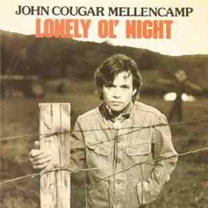 John Cougar Mellencamp - Lonely Ol' Night FLAC