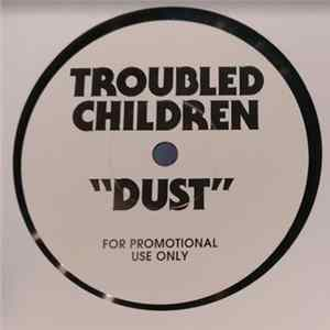 Troubled Children - Dust FLAC