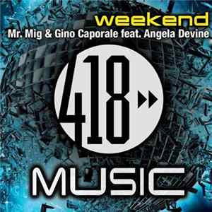 Mr. Mig & Gino Caporale Feat. Angela Devine - Weekend FLAC