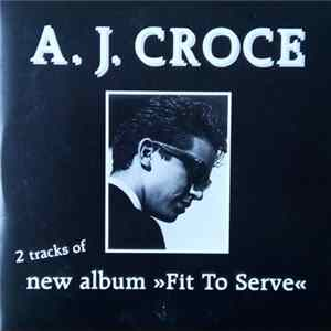 A.J. Croce - 2 Tracks Of New Album Fit To Serve FLAC